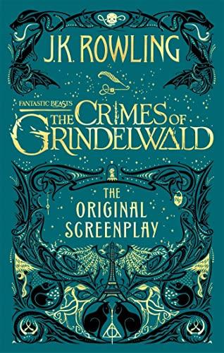 Fantastic Beasts: The Crimes of Grindelwald -: Rowling, J.K.