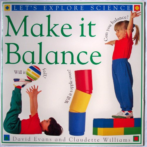9780751605853: Make it balance (Let's explore science)