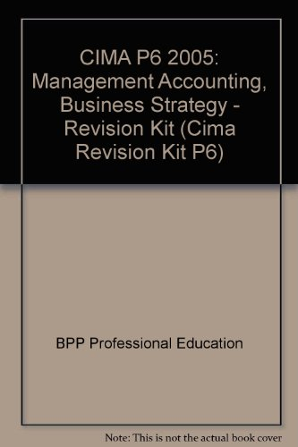 9780751719802: CIMA P6 2005: Management Accounting, Business Strategy - Revision Kit
