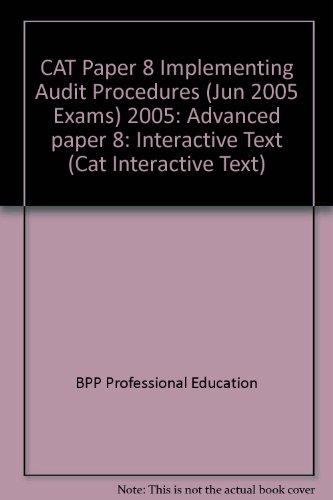 9780751723076: CAT Paper 8 Implementing Audit Procedures (Jun 2005 Exams) 2005: Advanced paper 8: Interactive Text (Cat Interactive Text)