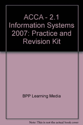 ACCA - 2.1 Information Systems: BPP Learning Media