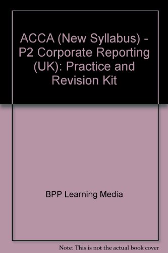 9780751733693: ACCA (New Syllabus) - P2 Corporate Reporting (UK): Practice and Revision Kit