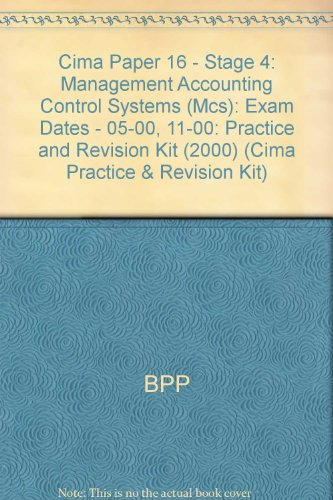 9780751738605: Cima Paper 16 - Stage 4: Management Accounting Control Systems (Mcs): Practice and Revision Kit (2000): Exam Dates - 05-00, 11-00