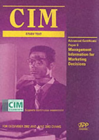 9780751741308: CIM Advanced Certificate Paper 6 Management Information for Marketing Decisions: Study Text (CIM Study Text: Advanced Certificate)