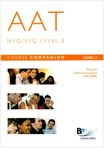 9780751746532: AAT Payroll Administration - NVQ3 (FA 2008): Technical units 74 to 76: Course Companion