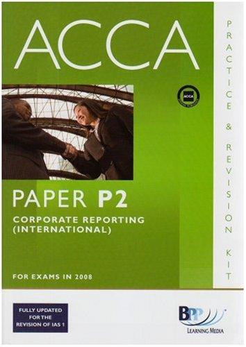 9780751746914: Acca - P2 Corporate Reporting Int (Practice and Revision Kit)