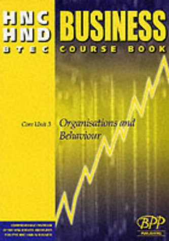 9780751770339: HNC/HND BTEC Core Unit 3 Organisations and Behaviour: Business Course Book (HNC HND business)