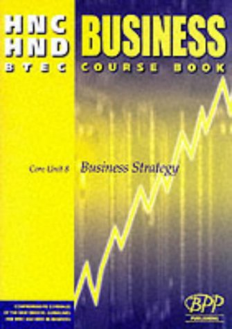 9780751770384: HNC/HND BTEC Core Unit 8 Business Strategy: Business Course Book (Hnd Textbook)