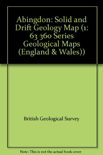 Abingdon: Solid and Drift Geology Map (1: 63 360 Series Geological Maps (England & Wales)): ...