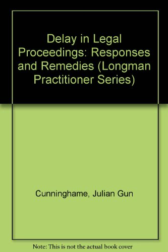 9780752000831: Delay in Legal Proceedings: Responses and Remedies (Longman Practitioner)