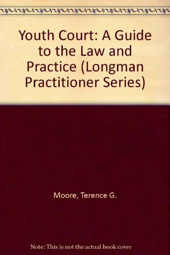 9780752001142: Youth Court: A Guide to the Law and Practice (Longman Practitioner Series)