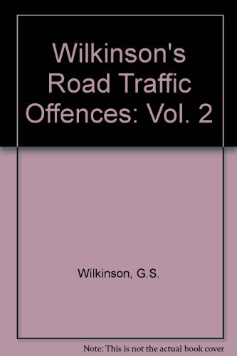 Wilkinson's Road Traffic Offences: Vol. 2 (9780752001845) by G.S. Wilkinson