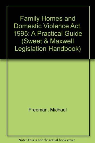 9780752002323: The Family Homes and Domestic Violence Act 1995 (Sweet & Maxwell Legislation Handbook)