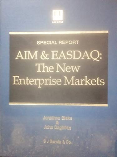 Aim and Easdaq: The New Enterprise Markets (Special Report Series): Berwin, S J., Daghlian, John, ...