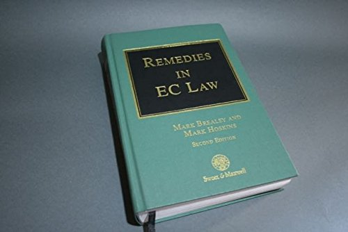 Remedies In Ec Law: Law And Practice In The English And Ec Courts