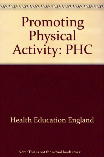 Promoting Physical Activity: PHC: Health Education Authority