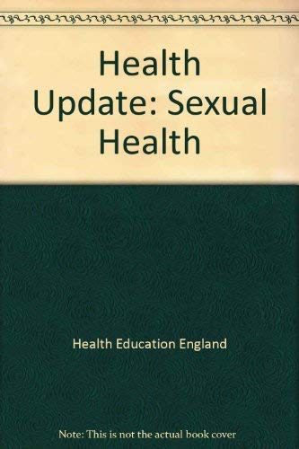 Health Update: Sexual Health: Hunt, Rose; Health Education Authority (Great Britain)