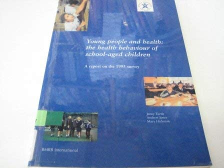 Young People and Health: The Health Behaviour: Health Education Authority