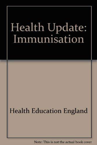 Health Update: Immunisation: Health Education Authority