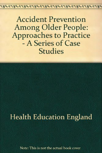 Accident Prevention Among Older People: Approaches to: Health Education Authority