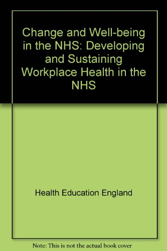 Change and Well-being in the NHS: Developing: Health Education Authority