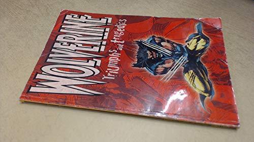 9780752201085: Wolverine: Triumphs and Tragedies
