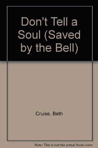 9780752201917: Don't Tell a Soul (Saved by the Bell)