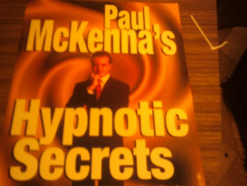 9780752201924: Paul McKenna's Hypnotic Secrets