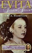 EVITA: SAINT OR SINNER?: W.A. HARBINSON