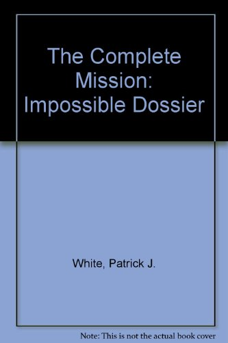 9780752202570: The Complete Mission: Impossible Dossier