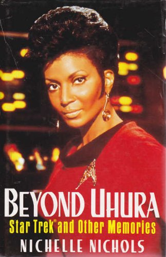 BEYOND UHURA : STAR TREK AND OTHER MEMORIES