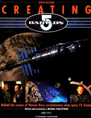 9780752208411: Creating Babylon 5: Behind the scenes of Warner Bros. revolutionary deep space TV drama