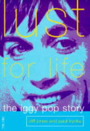 9780752208992: Lust for Life: Iggy Pop Story