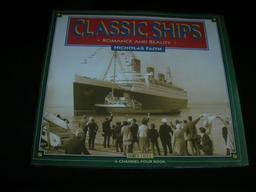 Classic Ships: Romance and Reality (A Channel Four Book)