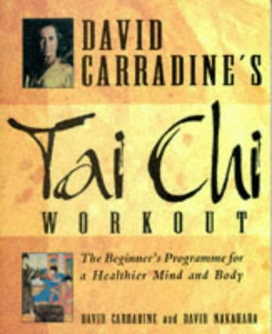 9780752210421: David Carradine's Tai Chi Workout : The Beginner's Program for a Healthier Mind and Body