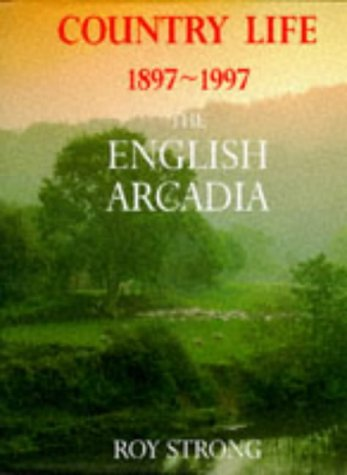 "9780752210544: The English Arcadia: 100 Years of ""Country Life"""