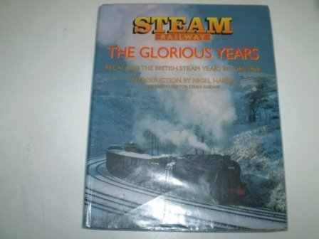Glorious Years of Steam Railways (0752210777) by Julian Holland