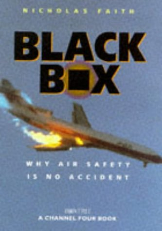 9780752210841: Black Box: Aircrash Detectives - Why Air Safety is No Accident (A Channel Four book)