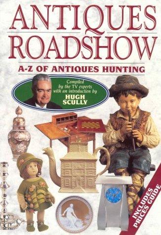 Antiques Roadshow: A-Z of Antiques Hunting: Mallalieu, Huon