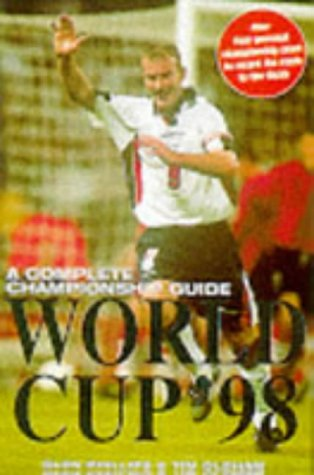 World Cup '98: A Complete Championship Guide