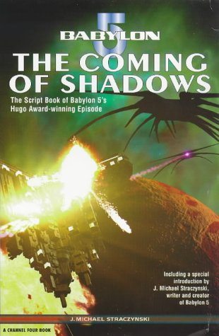 "Babylon 5"": Coming of Shadows Script Book (A Channel Four book): Straczynski, J. Michael"