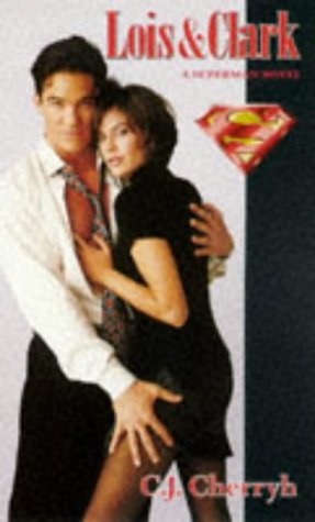 Lois and Clark: The New Adventures of Superman (0752211633) by C. J. Cherryh