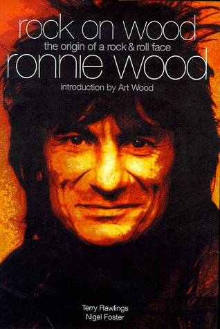 Rock on Wood: Biography of Ronnie Wood (0752211641) by Rawlings, Terry; Badman, Keith