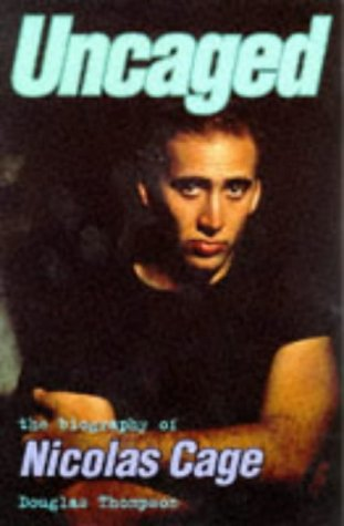 9780752211909: Uncaged: The Biography of Nicholas Cage