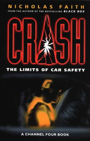 9780752211923: Crash: The Limits of Car Safety (A Channel Four Book)
