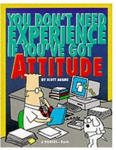 9780752213125: Dilbert: You Don't Need Experience if You've Got Attitude (Mini Dilbert)