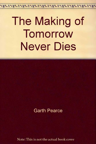 9780752213569: The Making of Tomorrow Never Dies