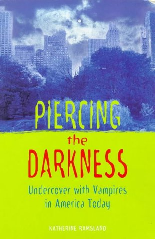 9780752213583: Piercing the Darkness (PB): Undercover with Vampires in America Today