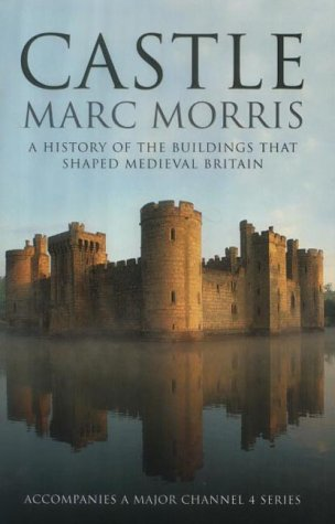 Castle: A History of the Buildings that shaped Medieval Britain.