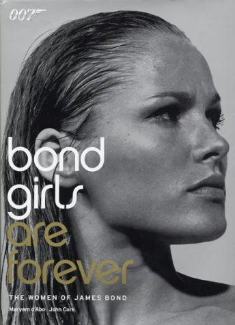 9780752215501: Bond Girls are Forever: Tthe Women of James Bond